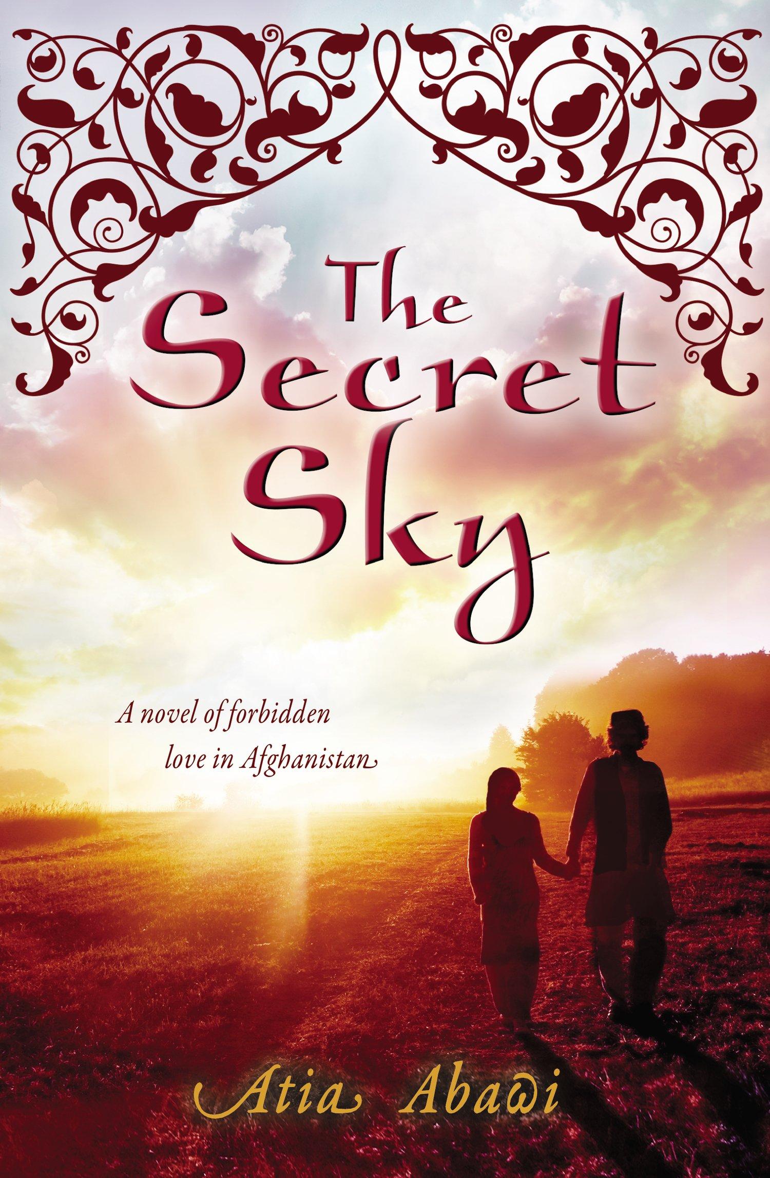 The Secret Sky A novel of Forbidden love in Afghanistan