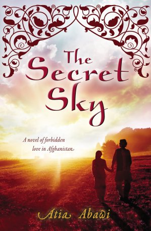 The Secret Sky A novel of Forbidden love in Afghanistan