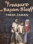 The Treasure at Bayan Bluffs by Farah Zaman illustrated by Kim Zaman