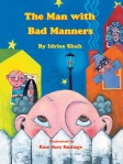 The Man with Bad Manners by Idries Shah illustrated by Rose Mary Santiago