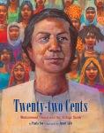 Twenty-Two Cents: Muhammad Yunus and the Village Bank by Paula Yoo illustrated by JamelAkib