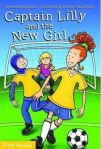 Captain Lilly and the New Girl by Brenda Bellingham illustrated by ClarkeMacDonald