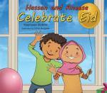 Hassan and Aneesa Celebrate Eid by Yasmeen Rahim illustrated by OmarBurgess
