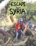 Escape from Syria by Samya Kullab, Jackie Roche, and Mike Freiheit