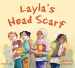 Layla's Head Scarf by Miriam Cohen illustrated by Ronald Himler