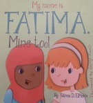 My Name is Fatima. Mine Too! by Fatima D. ElMekki illustrated by George Franco