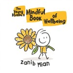 The Young Muslim's Mindful Book of Wellbeing by Zanib Mian
