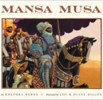 Mansa Musa: The Lion of Mali by Kephra Burns illustrated by Leo & Dianne Dillon