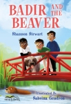 Badir and the Beaver by Shannon Stewart illustrated by SabrinaGendron
