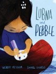 Lubna and the Pebble by Wendy Meddour illustrated by DanielEgneus
