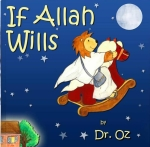 If Allah Allah Wills by Dr. Oz illustrated by MariyaKhan