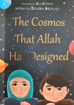The Cosmos That Allah Has Designed by Zenubia Arsalan illustrated by Ada Konewki
