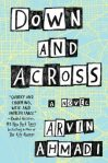 Down and Across: A Novel by Arvin Ahmadi