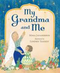 My Grandma and Me by Mina Javaherbin illustrated by Lindsey Yankey