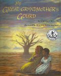 My Great-Grandmother's Gourd by Cristina Kessler illustrated by Walter LyonKrudop