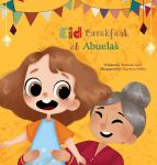 Eid Breakfast at Abuela's by Mariam Saad illustrated by ChaymaaSobhy