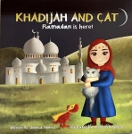 Khadijah and Cat: Ramadan is Here by Shamsa Ahmed illustrated by Afsaneh Bagherloo