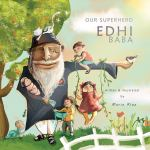 Our Superhero Edhi Baba written and illustrated by Maria Riaz