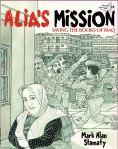 Alia's Mission: Saving the Books of Iraq by Mark Alan Stamaty
