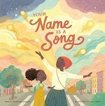 Your Name is a Song by Jamilah Thompkins-Bigelow illustrated by LuisaUribe
