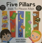 Five Pillars Just to Please Allah by Rabia Bashir and AmirAl-Zubi