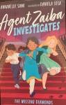 Agent Zaiba Investigates: The Missing Diamonds by Annabelle Sami illustrated by DanielaSosa