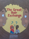 The Great Hair Exchange by Asmaa Hussein illustrated by MiltonBazerque