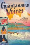 Guantanamo Voices: True Accounts from the World's most Infamous Prison by Sarah Mirk, introduction by Omar Al Akkad, illustrated by Gerardo Alba,  Kasia Babis,  Alex Beguez,  Tracy Chahwan,  Nomi Kane,  Omar Khouri,  Kane Lynch,  Maki Naro,  Hazel Newlewant,  Jeremy Nguyen,  Chelsea Saunders,  and AbuZubaydah