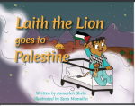 Laith the Lion Goes to Palestine by Jameeleh Shelo illustrated by SaraMcmullin