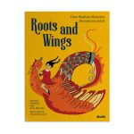 Roots and Wings: How Shahzia Sikander Became an  Artist by Shahzia Sikander and Amy Novesky illustrated by HannaBarczyk