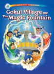 Gokul Village and the Magic Fountain by Jeni Chapman and Bal Das illustrated by CharleneChua