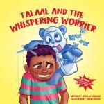 Talaal and the Whispering Worrier by Shereeza Boodhoo illustrated by KhalifKoleoso