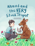 Ahmed and the Very Stuck Teapot by Sarah Musa illustrated by RaniaHassan