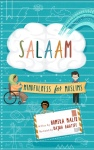 Salaam: Mindfulness for Muslims by Humera Malik illustrated by NajwaAwatiff