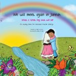 We Will Meet Again in Jannah: What a Great Day that will be! An Activity book for Bereaved Muslim Siblings by Zamir Hussain illustrated by EmilyMcCann