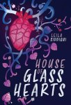 House of Glass Hearts by LeilaSiddiqui
