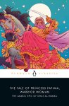 The Tale of Princess Fatima, Warrior Woman: The Arabic Epic of Dhat al-Himma translated and edited by MelanieMagidow