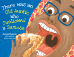 There was an Old Auntie who Swallowed a Samosa by Asmaa Hussein illustrated by MiltonBazerque
